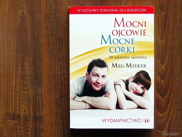 Karalajn: Mocni ojcowie, mocne córki – Meg Meeker  www.karalajn.blogspot.com