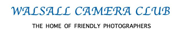 Walsall Camera Club The Home Of Friendly Photographers