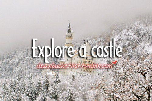 Bucket List- explore a castle