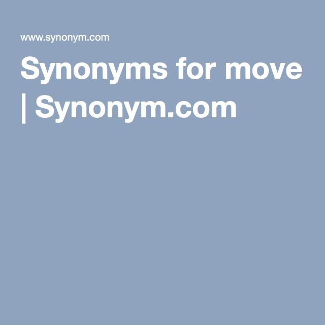 Synonyms for move | Synonym.com