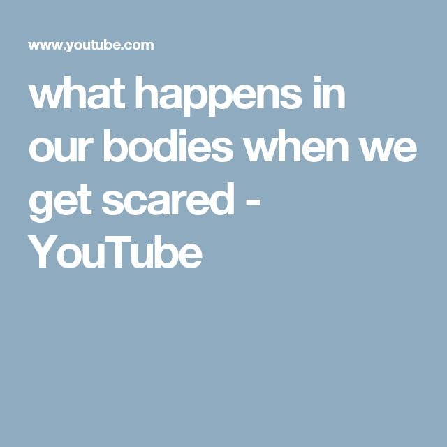 what happens in our bodies when we get scared - YouTube