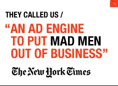 New York Times called us 'an ad engine to put Mad Men out of business'