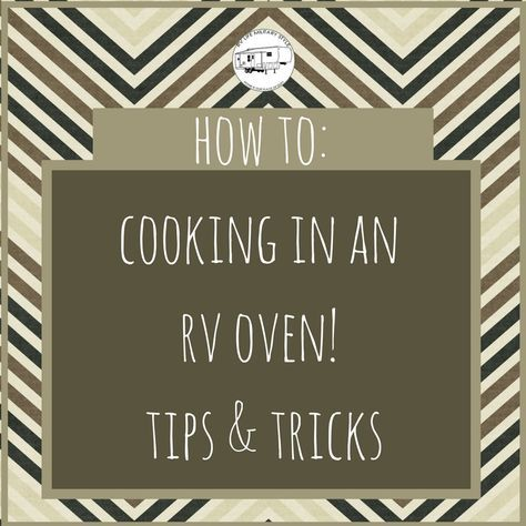 Ever cooked in an RV oven? Frustrated? Then read my 5 tips on how to properly cook using an RV oven and how to get properly prepared food.