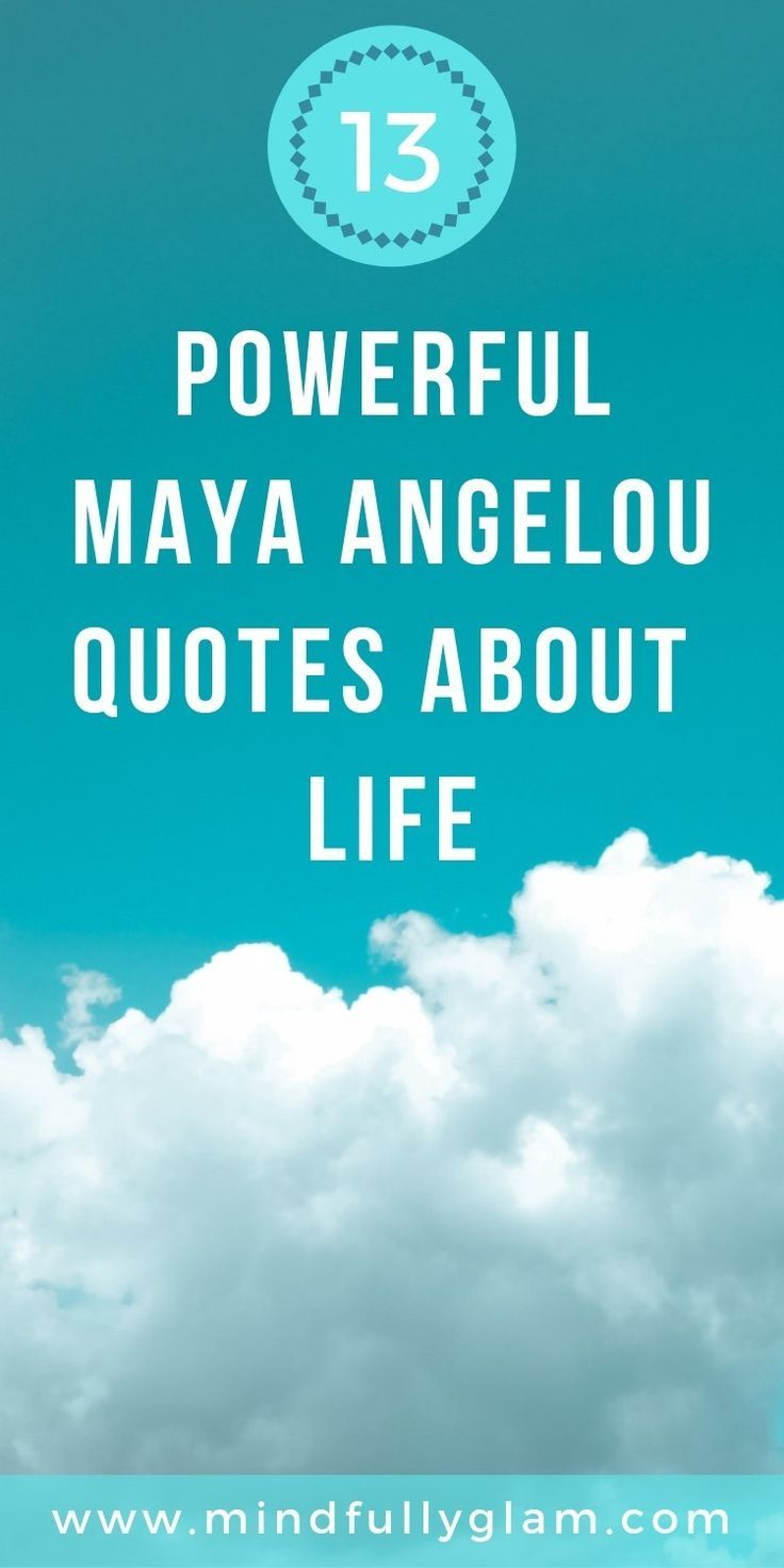 13 Powerfully Positive Maya Angelou Quotes About Life With Images