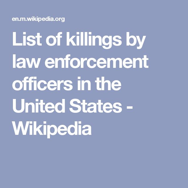 List of killings by law enforcement officers in the United States - Wikipedia