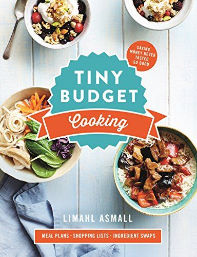 Tiny Budget Cooking: Saving Money Never Tasted So Good by [Asmall, Limahl]