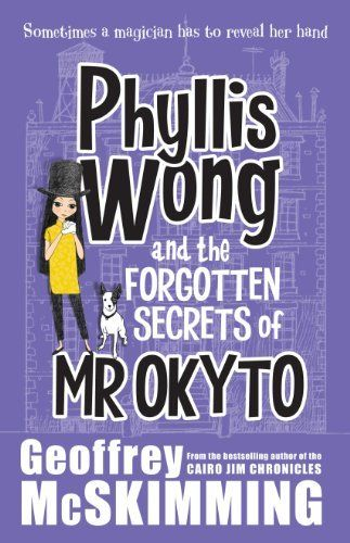 Phyllis Wong and the Forgotten Secrets of Mr Okyto by Geoffrey McSkimming, http://www.amazon.com/dp/B008N4HUJO/ref=cm_sw_r_pi_dp_2FcKtb0KVTBY8