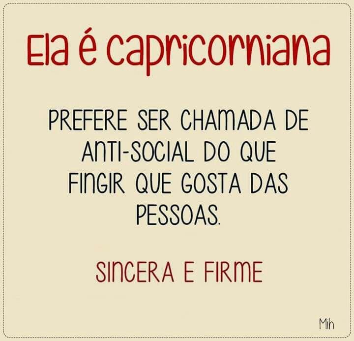 Eu sou de capricórnio. .essa sou eu!!