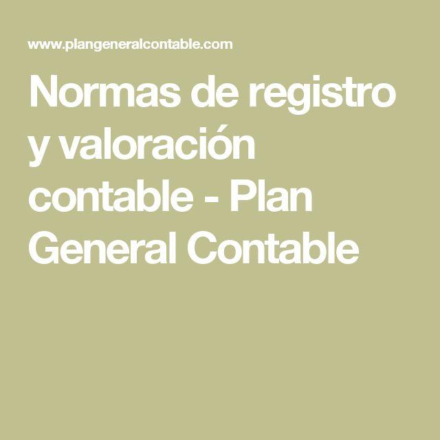 Normas de registro y valoración contable - Plan General Contable