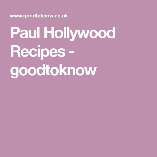 Paul Hollywood Recipes - goodtoknow