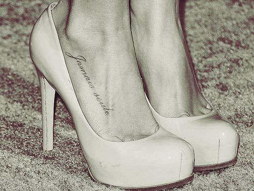 Jamais seule. Never alone. Foot tattoo I like the placement