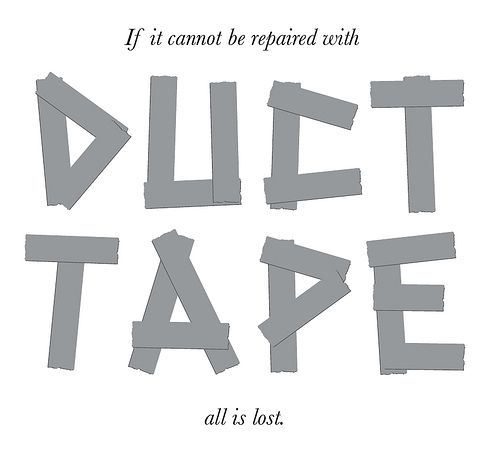 34 Different Ways to Use Duct Tape for Survival & Emergencies  I have always claimed – and not altogether jokingly – that you could build a house with Elmer's glue and Duct Tape.  Both items are readily available, relatively inexpensive and easy to tote around.