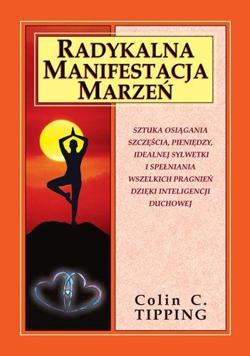 Radykalna Manifestacja Marzeń - Tipping Colin C. za 25,49 zł | Książki empik.com