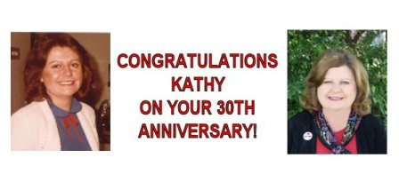A pic of Kathy's 1st day on the job and her promotion to President/CEO 30 years later!