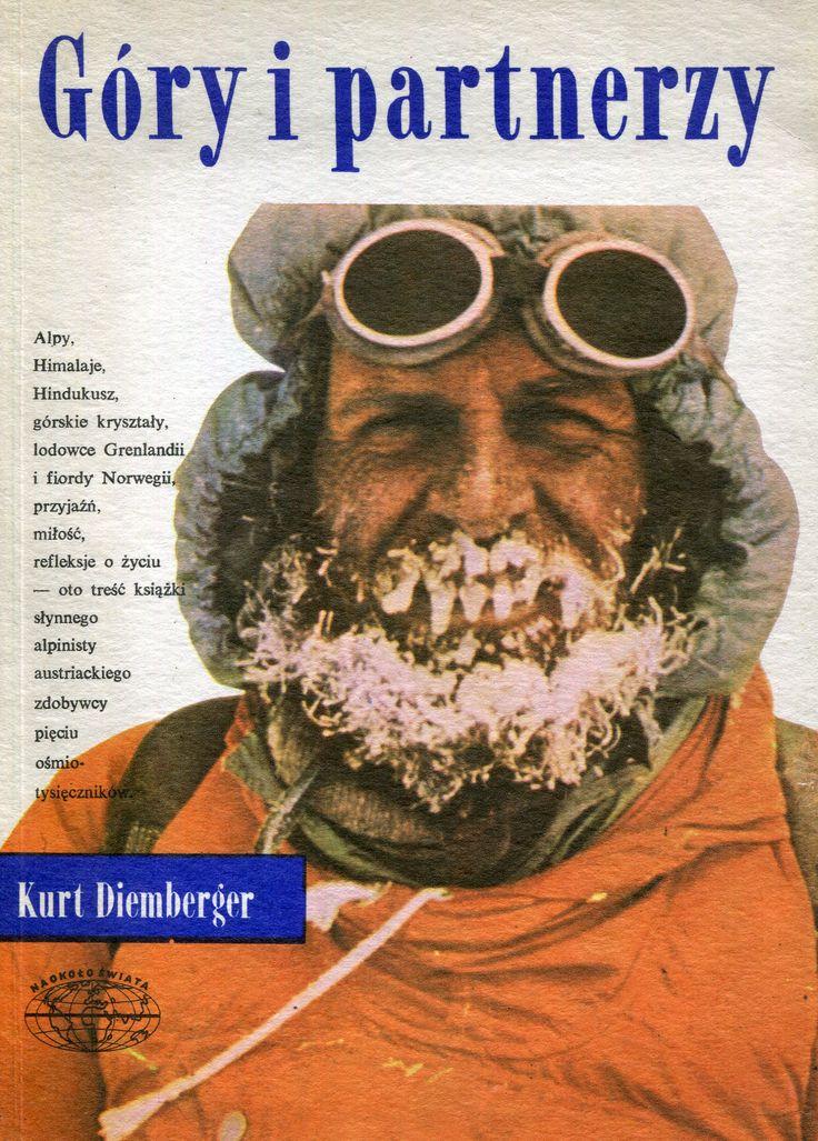 """""""Góry i partnerzy"""" (Gipfel und Gefährten) Kurt Diemberger Translated by Brygida Jodkowska Cover by Janusz Grabiański (Grabianski) Book series Naokoło Świata Published by Wydawnictwo Iskry 1985"""