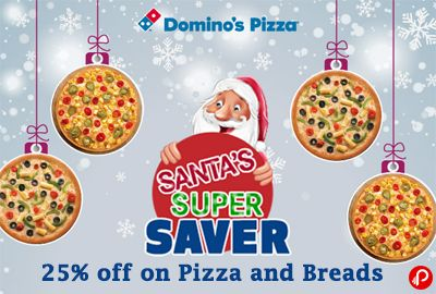 Domino's Pizza offers 25% off on a minimum bill of Rs 400. Only on Pizza and Breads, For today Dec 25th only. Domino's Pizza Coupon Code – XMAS25  http://www.paisebachaoindia.com/get-25-off-on-pizza-and-breads-santas-super-saver-dominos-pizza/