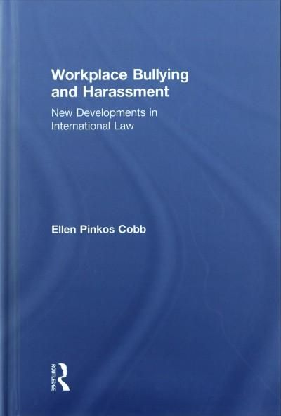 Workplace Bullying and Harassment New Developments in International Law