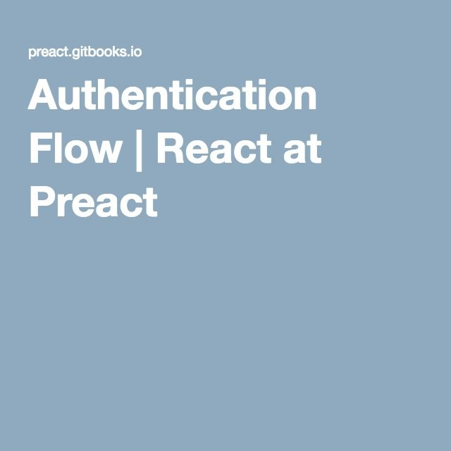 Authentication Flow | React at Preact