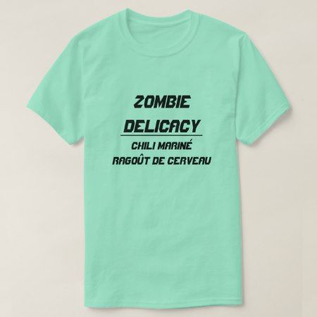 Zombie Delicacy Chili marinated brain stew T-Shirt - tap, personalize, buy right now!