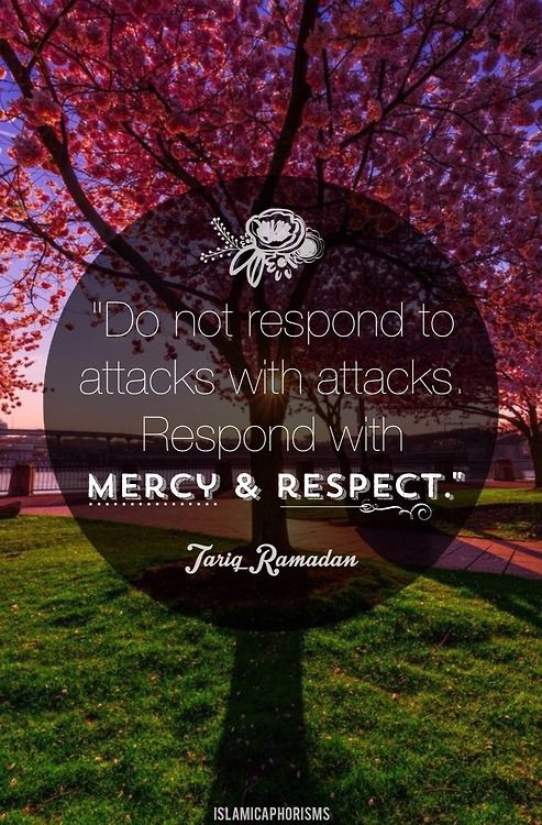 Respond with mercy and respect