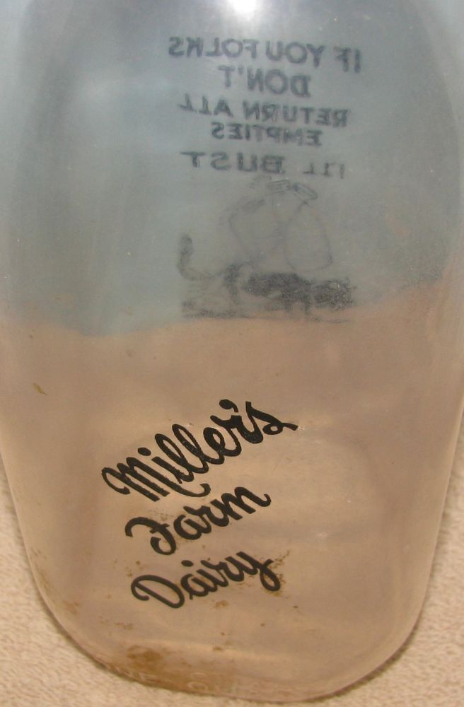 "Miller's Farm Dairy Glass Bottle ""If You Don't Return All Empties I'll Bust'"