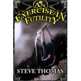 An Exercise in Futility (The Histories of Atreus) (Kindle Edition)By Steve Thomas