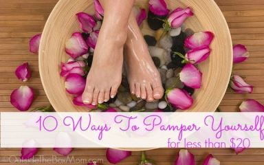 10 Ways To Pamper Yourself For Less Than $20 :: 10 easy ways to pamper yourself for under $20.