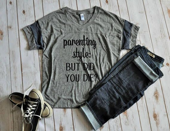 Parenting style: but did you die? Women's Powder Puff Shirt