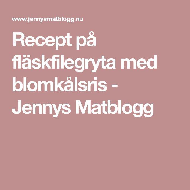 Recept på fläskfilegryta med blomkålsris - Jennys Matblogg
