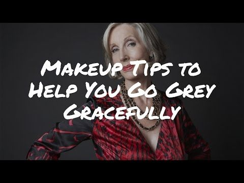 How Makeup Can Help You to Go Grey Gracefully: Makeup Tips for Older Women (Video)