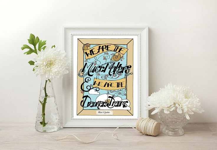 We are the music makers, we are the dreamers of dreams Personalised Print.