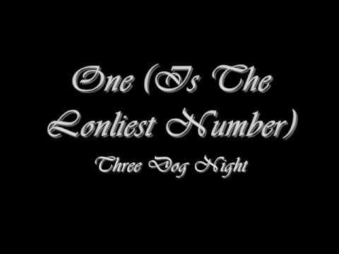 One Is The Loneliest Number - Three Dog Night (Lyrics) - YouTube