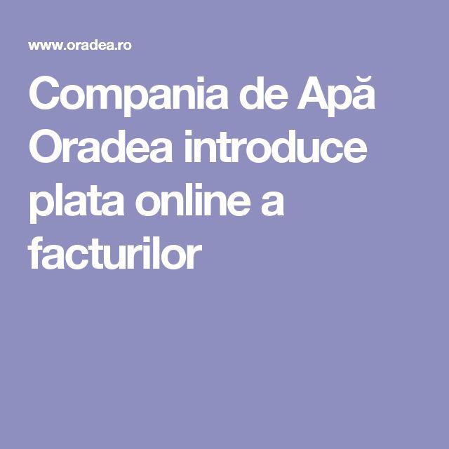 Compania de Apă Oradea introduce plata online a facturilor