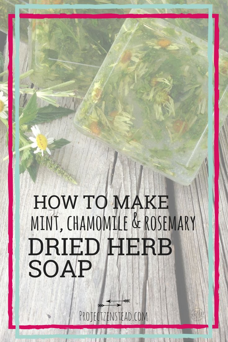 How to make dried herb soap with mint, chamomile and rosemary!