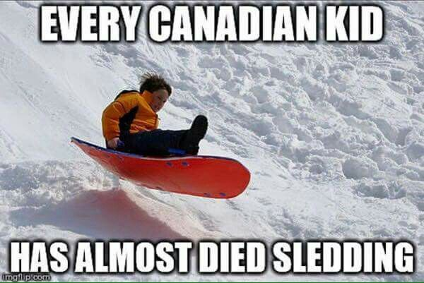 Every Canadian kid has almost died sledding