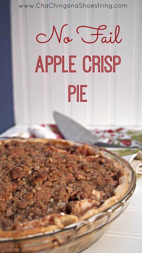 No Fail Apple Crisp Pie - So easy to make ahead and bake on Thanksgiving morning!
