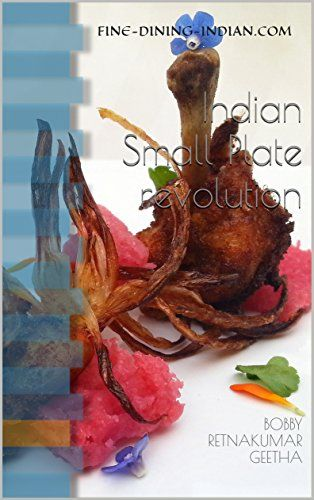 The Indian Cuisine Small Plate Revolution:  Fine-Dining-I... https://www.amazon.co.uk/dp/B01NAVQ0PR/ref=cm_sw_r_pi_dp_x_tcrHybFM0ZGZV