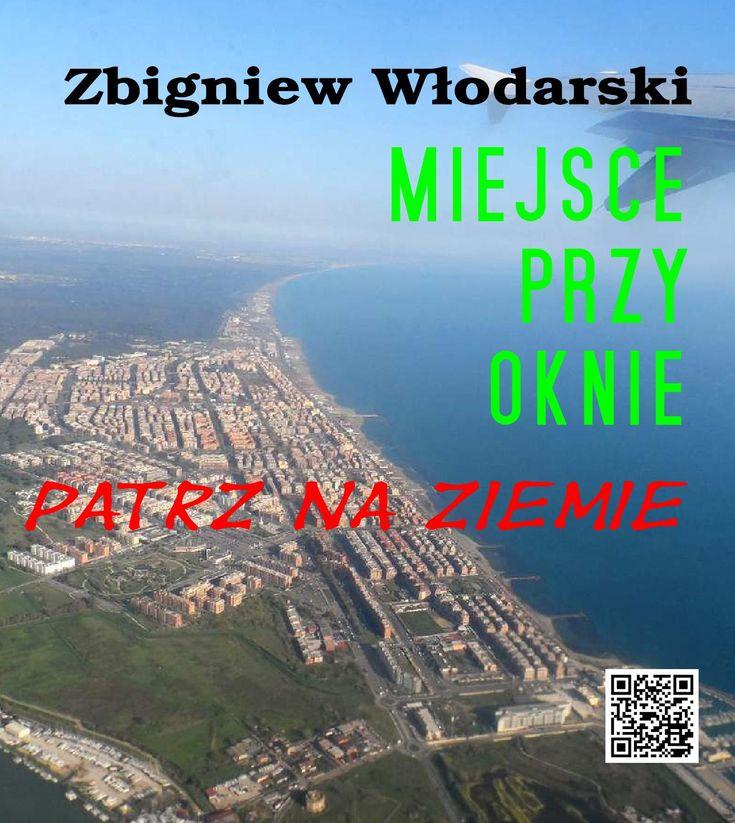 Miejsce przy oknie    -  patrz na ziemie  © Zbigniew Włodarski fotografie wykonane w latach 2000 - 2014 w różnych punktach nad Ziemią