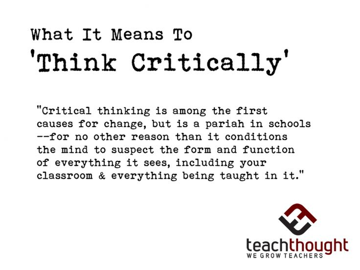 teaching analytical and critical thinking skills in gifted education Outcomes for intellectually gifted education programs 2   process skills in the outcomes document, the teaching strategies notebook, and   interests utilizing higher-level thinking skills, problem solving, critical thinking   analogical thinking, visualization, attribute listing, morphological analysis,  synectics.
