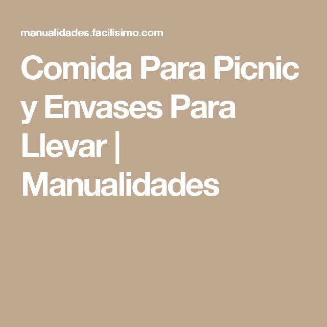 17 mejores ideas sobre comida para picnic en pinterest - Envases para llevar ...