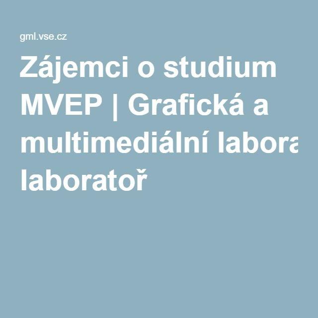 Zájemci o studium MVEP | Grafická a multimediální laboratoř