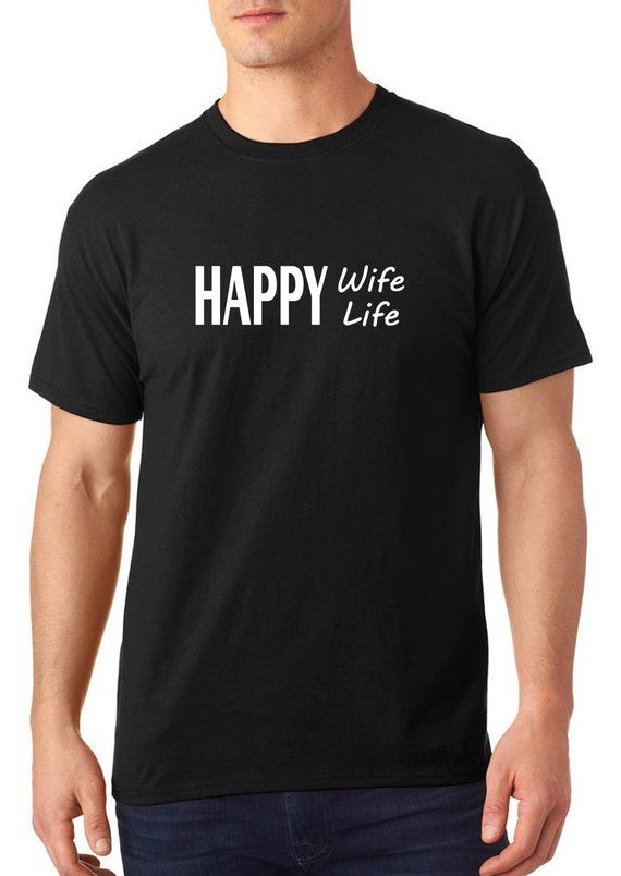 6f3398cdad0 Happy Wife Happy Life T shirt