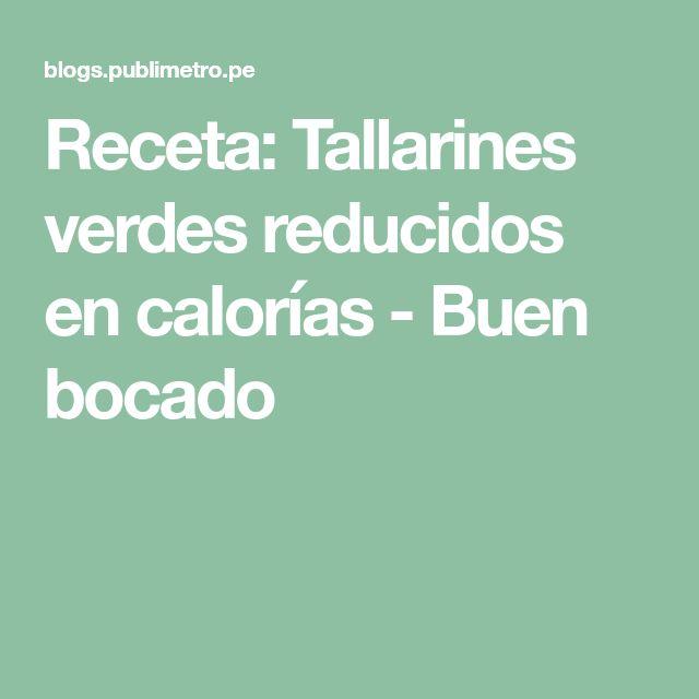 Receta: Tallarines verdes reducidos en calorías - Buen bocado