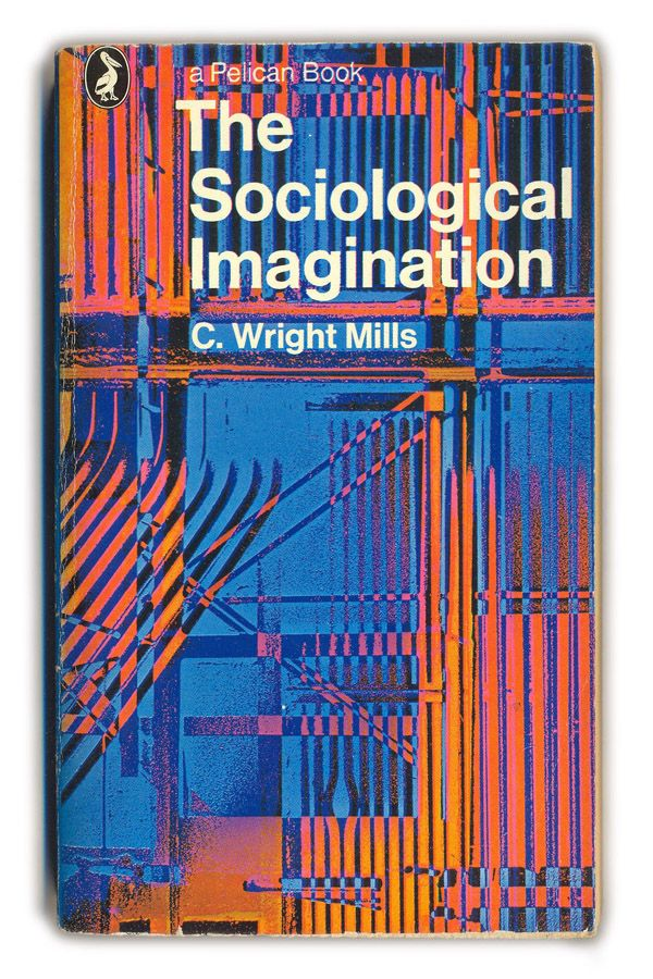 1977 The Sociological Imagination - C.Wright Mills