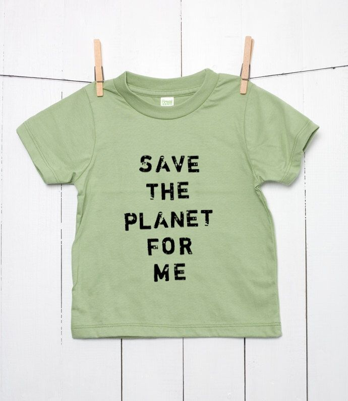Children's Organic Cotton T Shirt Toddler Youth - Save the Planet for Me - Kid's Environmental T Shirt Environmentalist by VeganeseTees on Etsy https://www.etsy.com/listing/159804924/childrens-organic-cotton-t-shirt-toddler