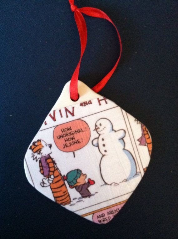 Calvin and Hobbes Christmas ornament.  I love this one so much I almost want to keep it myself.