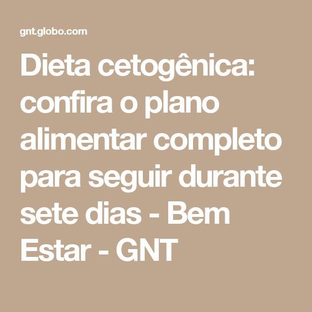Dieta cetogênica: confira o plano alimentar completo para seguir durante sete dias - Bem Estar - GNT