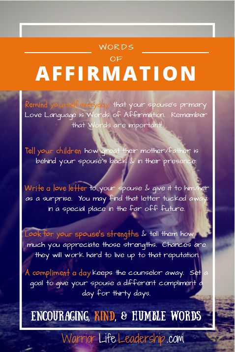 Words of Affirmation is the easiest of the Five Love Languages.  All you need to do is speak encouraging, kind, and humble words into a person's life to see the benefits of it.  Speak affirmation to those with this Love Language and you will keep their lo