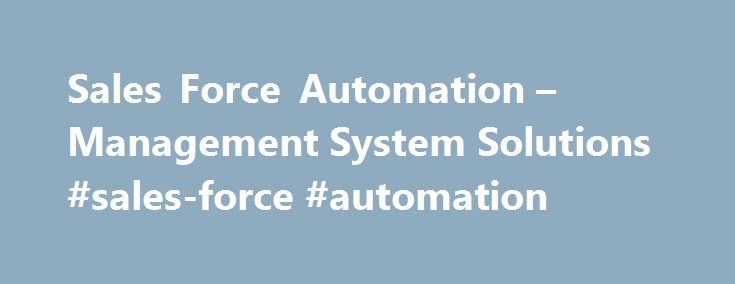 Sales Force Automation – Management System Solutions #sales-force #automation http://rentals.nef2.com/sales-force-automation-management-system-solutions-sales-force-automation/  # Personal Wireless Service, devices and accessories. Internet, Phone, and TV FiOS service for the home. Business Enterprise Technology Wireless Solutions Solutions and services for organizations with 500 or more employees. Business Wireless Phones and Solutions Devices, plans and wireless services for organizations…
