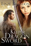 Keeper of the Dragon Sword - The Dragon Masters is the second book in the series. Adult fantasy romance @ $5.99